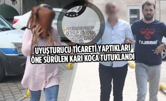 Uyuşturucu Ticareti Yaptıkları Öne Sürülen Karı Koca Tutuklandı