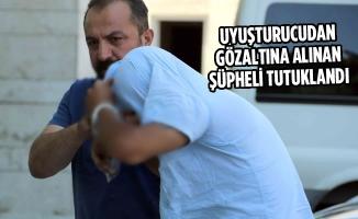 Uyuşturucudan Gözaltına Alınan Şüpheli Tutuklandı