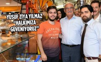 """Yusuf Ziya Yılmaz, """"Halkımıza Güveniyoruz"""""""