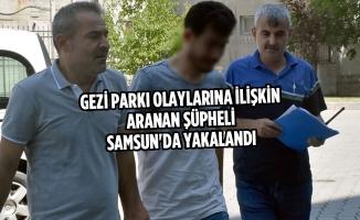 Gezi Parkı Olaylarına İlişkin Aranan Şüpheli Samsun'da Yakalandı