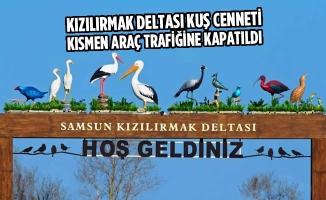 Kızılırmak Deltası Kuş Cenneti Kısmen Araç Trafiğine Kapatıldı
