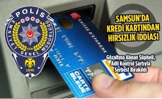 Samsun'da Kredi Kartından Hırsızlık İddiası
