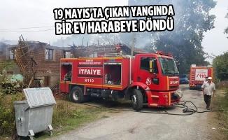 19 Mayıs'ta Çıkan Yangında Bir Ev Harabeye Döndü