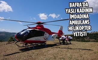 Bafra'da Yaşlı Kadının İmdadına Ambulans Helikopter Yetişti