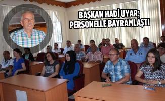 Başkan Hadi Uyar; Personelle Bayramlaştı