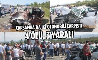 Çarşamba'da İki Otomobili Çarpıştı: 4 Ölü, 3 Yaralı