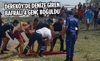 Dereköy'de Denize Giren Bafralı 4 Genç Boğuldu