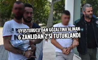 Uyuşturucu'dan Gözaltına Alınan 6 Zanlıdan 2'si Tutuklandı