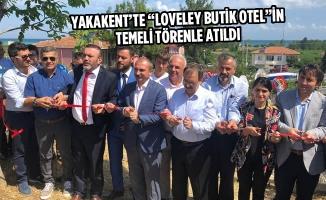 """Yakakent'te """"Loveley Butik Otel""""in Temelı Atıldı"""