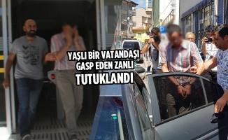 Yaşlı Adamı Gasp Eden Zanlı Tutuklandı