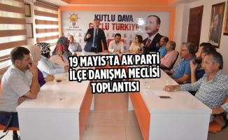 19 Mayıs'ta AK Parti İlçe Danışma Meclisi Toplantısı
