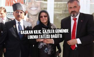 Başkan Kılıç, Gaziler Gününde Lokma Tatlısı Dağıttı