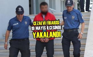 Cezaevi Firarisi 19 Mayıs İlçesinde Yakalandı