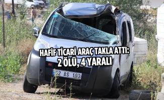 Hafif Ticari Araç Takla Attı: 2 Ölü, 4 Yaralı