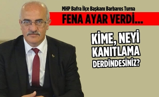 """MHP'li Barbaros Turna; """"Kime Neyi Kanıtlama Derdindesiniz?"""""""