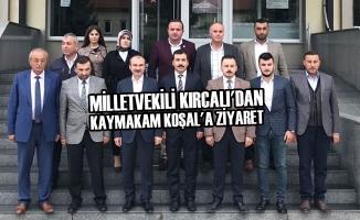 Milletvekili Kırcalı'dan Kaymakam Koşal'a Ziyaret