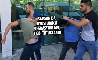 Samsun'da Uyuşturucu Operasyonları; 1 Tutulkama