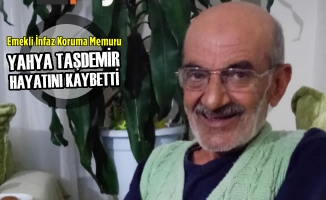 Yahya Taşdemir Hayatını Kaybetti