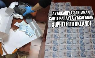 Ayakkabıya Saklanan Sahte Parayla Yakalanan Şüpheli Tutuklandı