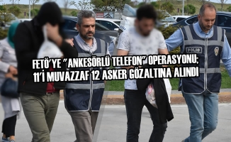 """FETÖ'ye """"Ankesörlü Telefon"""" Operasyonu; 12 Gözaltı"""