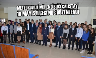 Meteoroloji Mühendisliği Çalıştayı 19 Mayıs İlçesi'nde Düzenlendi
