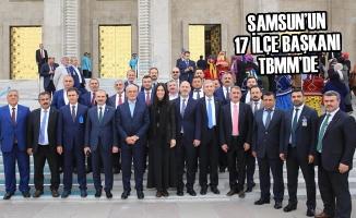 Samsun'un 17 İlçe Başkanı Tbmm'de