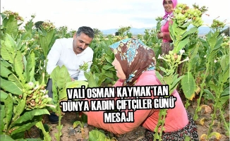 Vali Kaymak'tan 'Dünya Kadın Çiftçiler Günü' Mesajı