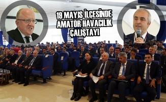 19 Mayıs İlçesinde Amatör Havacılık Çalıştayı
