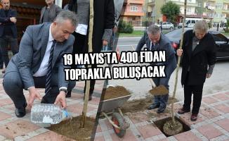 19 Mayıs'ta 400 Fidan Toprakla Buluşacak