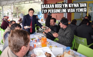 Başkan Kıyma; TYP Personeline Veda Yemeği Düzenlendi
