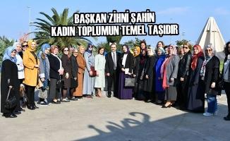 Başkan Şahin: Kadın Toplumun Temel Taşıdır
