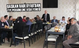 Başkan Uyar'dan TYP Personeline Veda Yemeği