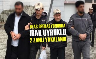 DEAŞ Operasyonunda Irak Uyruklu 2 Zanlı Yakalandı