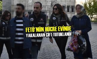 FETÖ'nün Hücre Evinde Yakalanan Çift Tutuklandı