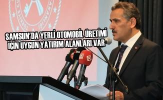 """""""Samsun'da Yerli Otomobil Üretimi İçin Uygun Yatırım Alanları Var"""""""
