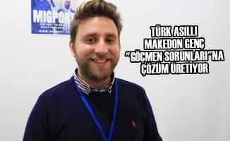 """Türk Asıllı Makedon Genç """"Göçmen Sorunları""""Na Çözüm Üretiyor"""