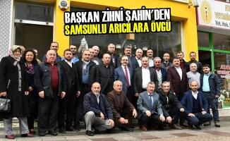 Başkan Zihni Şahin'den Samsunlu Arıcılara Övgü