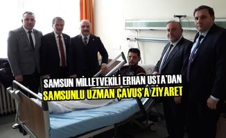 Erhan Usta'dan Samsunlu Uzman Çavuş'a Ziyaret