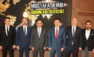 """Mustafa Demir: """"Sorunları çözeceğiz """""""