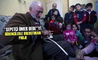 """""""Sepetçi Ömer Dede""""yi Öğrencilerle Buluşturan Proje"""
