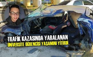 Trafik Kazasında Yaralanan Üniversite Öğrencisi Yaşamını Yitirdi