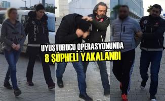 Uyuşturucu Operasyonunda 8 Şüpheli Yakalandı