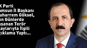 AK Parti İl Başkanı Muharrem Göksel'den Açıklama