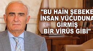 """Başkan Yılmaz: """"Bu Şebeke İnsan Vücuduna Girmiş Bir Virüs Gibi"""""""