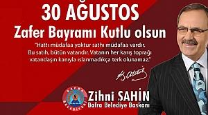 Başkan Zihni Şahin'den Zafer Bayramı Mesajı