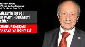 Türk; 'Demokratik Rejimlerde Çare Tükenmez'