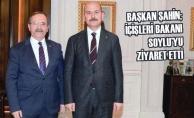 Başkan Şahin; İçişleri Bakanı Soylu'yu Ziyaret Etti