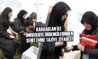 Karaaslan İle Üniversite Öğrencilerinden Şehit Evine Taziye Ziyareti