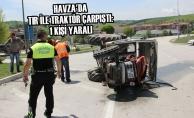 Havza'da Tır İle Traktör Çarpıştı: 1 Yaralı