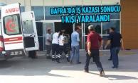 Bafra'da İş Kazası Sonucu 1 Kişi Yaralandı